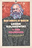 Main Currents of Marxism: The Founders v. 1: Its Rise, Growth and Dissolution (Oxford Paperbacks)
