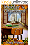 Murder is Chartered: A Susan Wiles Schoolhouse Mystery