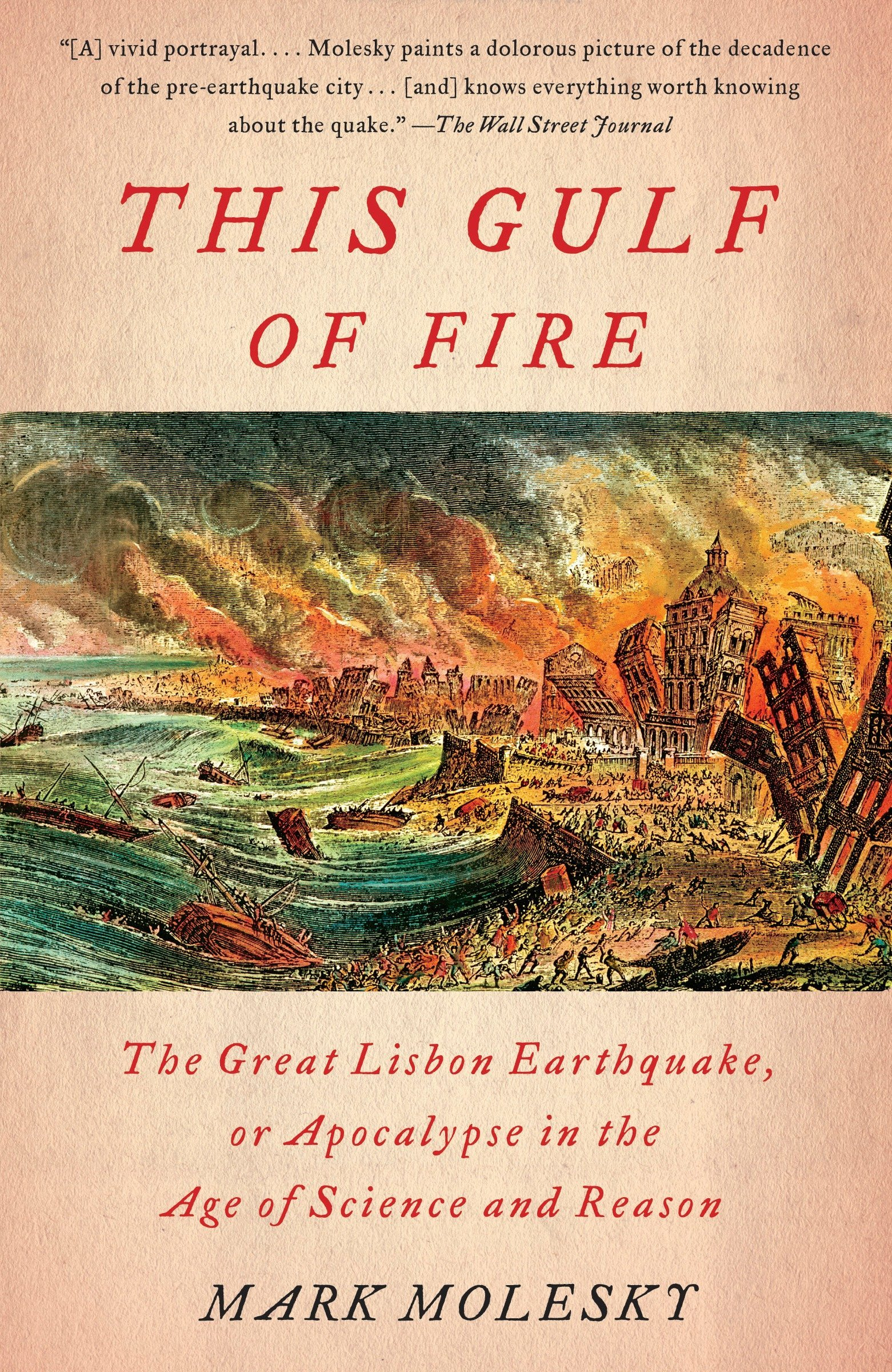 This Gulf Of Fire  The Great Lisbon Earthquake Or Apocalypse In The Age Of Science And Reason