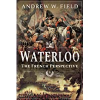 Waterloo: The French Perspective