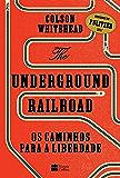 The Underground Railroad (Portuguese Edition)