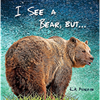 I See a Bear, but... (You See a WHAT?)