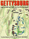 Gettysburg: The Story of the Battle with Maps