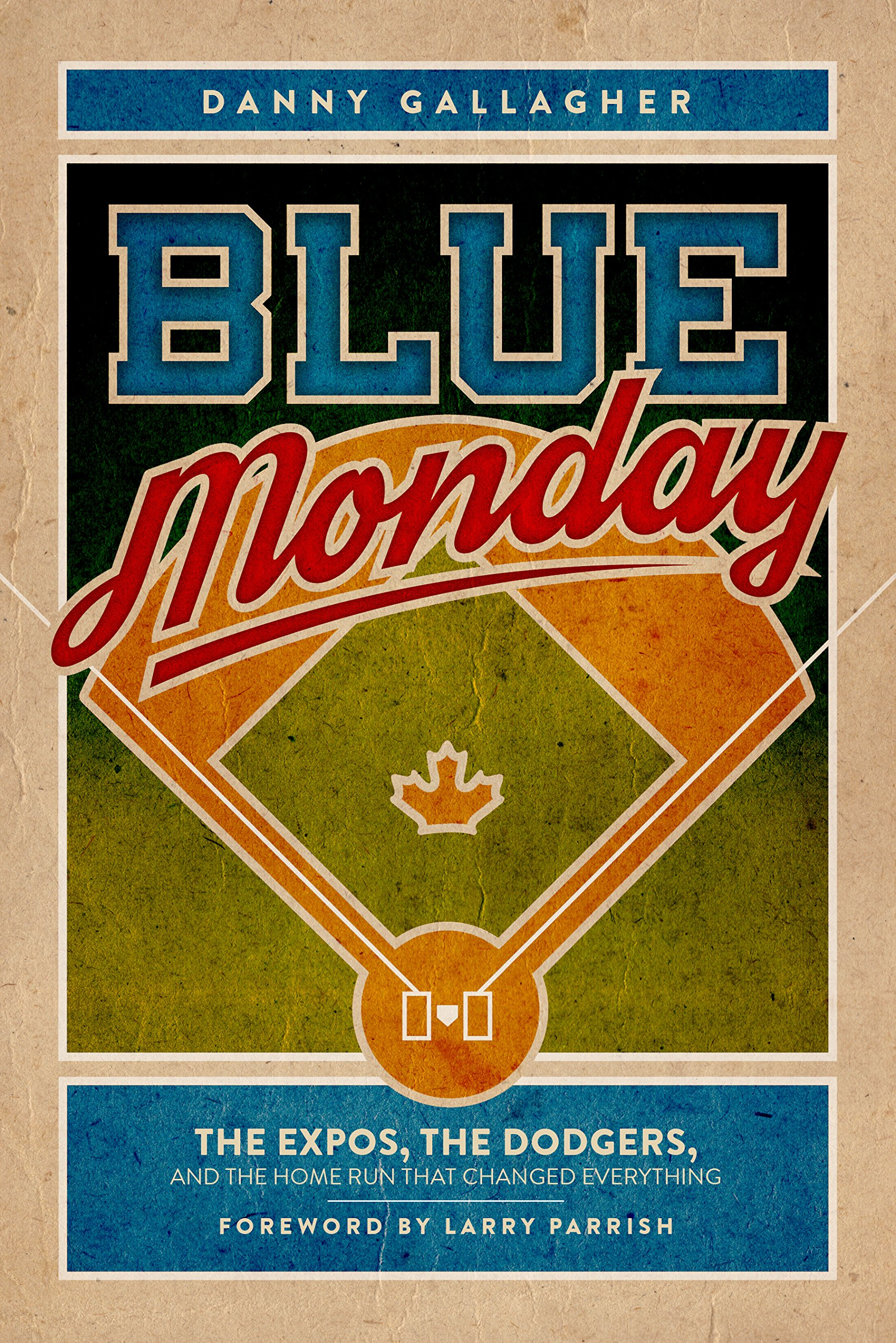 Blue Monday: The Expos, the Dodgers, and the Home Run That Changed ...