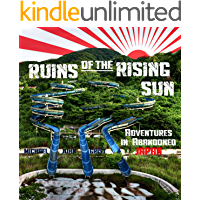 Ruins of the Rising Sun: Adventures in Abandoned Japan book cover
