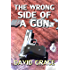 The Wrong Side Of A Gun