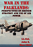 War In The Falklands: Perspectives On British Strategy And Use Of Air Power