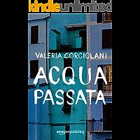Acqua passata (La colf e l'ispettore Vol. 1) (Italian Edition) book cover