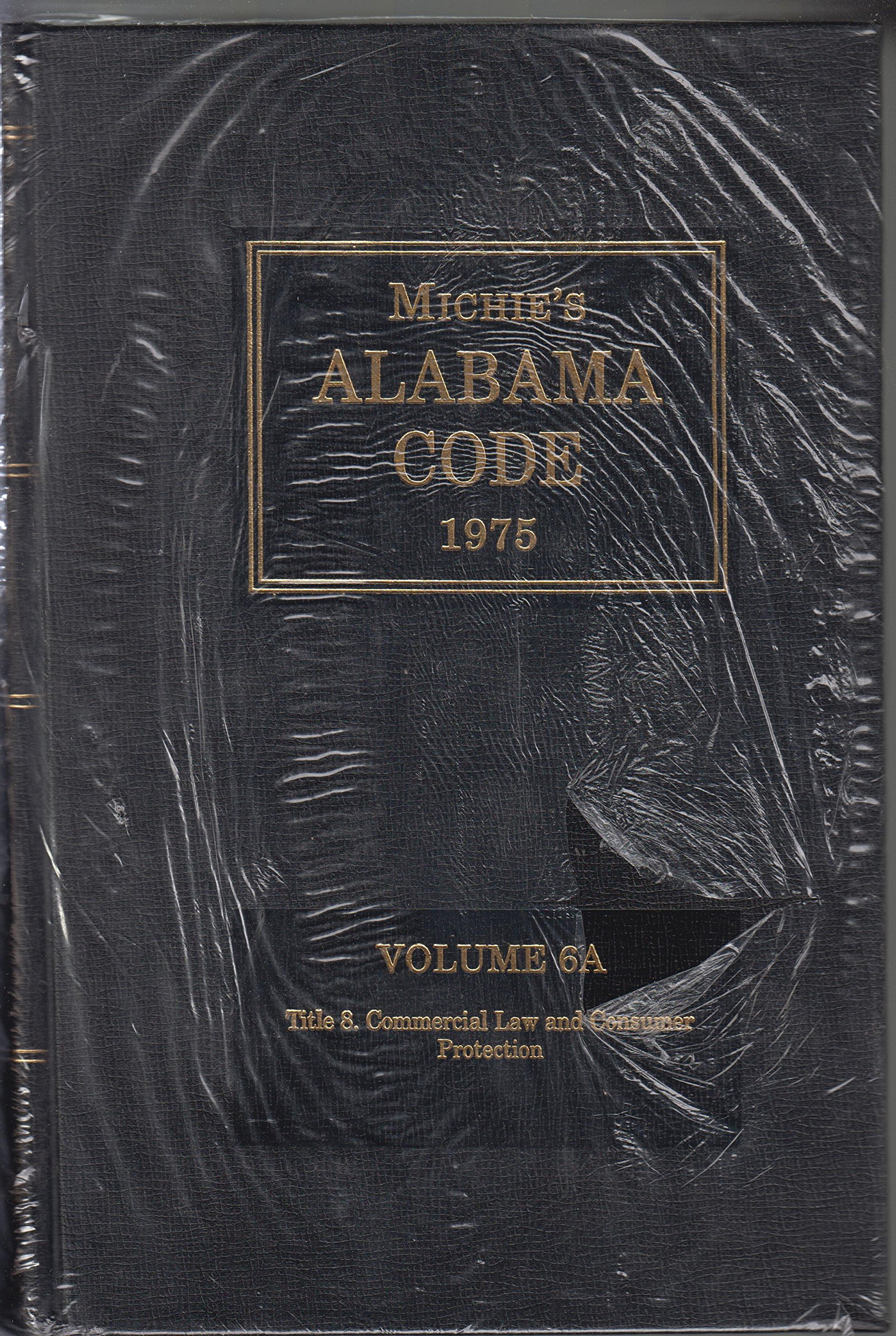 Download Michie's Alabama Code, 1975, Volume 6A: Title 8. Commercial Law and Consumer Protection PDF
