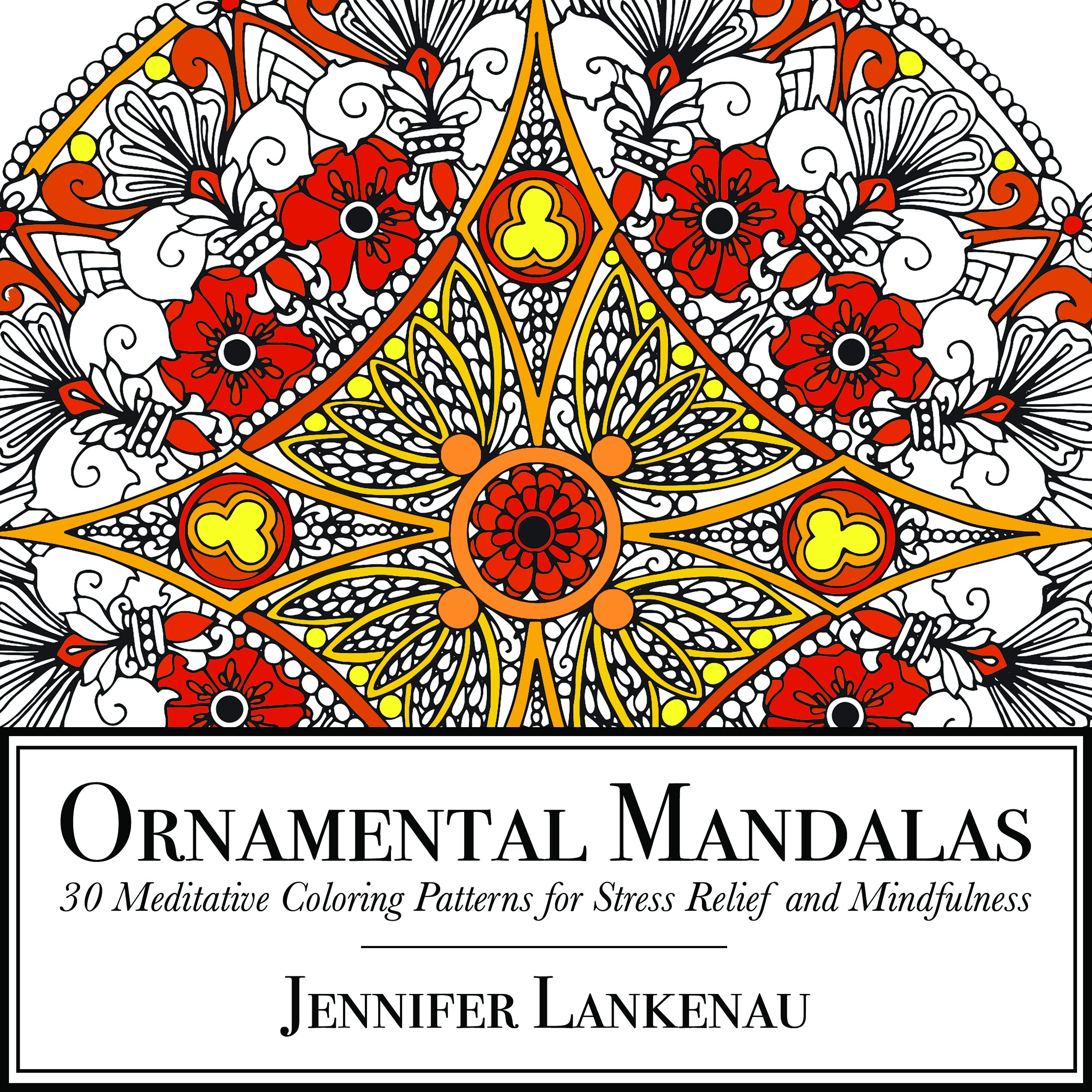 Ornamental Mandalas: 30 Meditative Coloring Patterns for Stress Relief and Mindfulness PDF ePub fb2 ebook