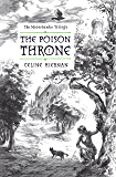 The Poison Throne: The Moorehawke Trilogy, Vol I