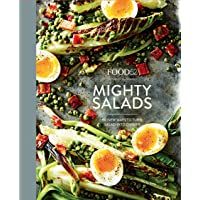 Food52 Mighty Salads: 60 New Ways to Turn Salad into Dinner [A Cookbook]
