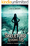 Skeletons Among Us: (A Paranormal Mystery - Legends of Treasure)