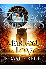 Marked by Love: A Zodiac Shifters Paranormal Romance: Taurus Kindle Edition