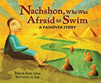 Nachshon Who Was Afraid To Swim: A Passover
