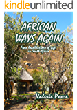 African Ways Again: More recollections of life in South Africa