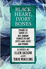 Black Heart, Ivory Bones (Fairy Tale Anthologies Book 6) Kindle Edition