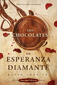 Los Chocolates De Esperanza Diamanté: A Tale of Love, Death, and Chocolate. 2nd Edition (Pierre Bernal de los Campos Book 1)