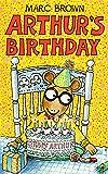 Arthur's Birthday (Arthur Adventure Series Book 13)