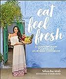 Eat Feel Fresh: A contemporary, plant-based Ayurvedic cookbook