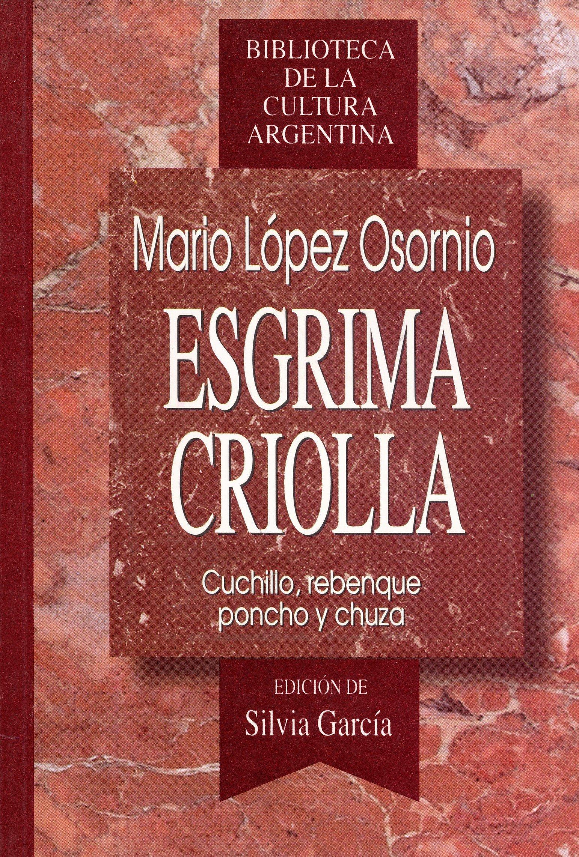 Esgrima criolla: Cuchillo, rebenque, poncho y chuza ...