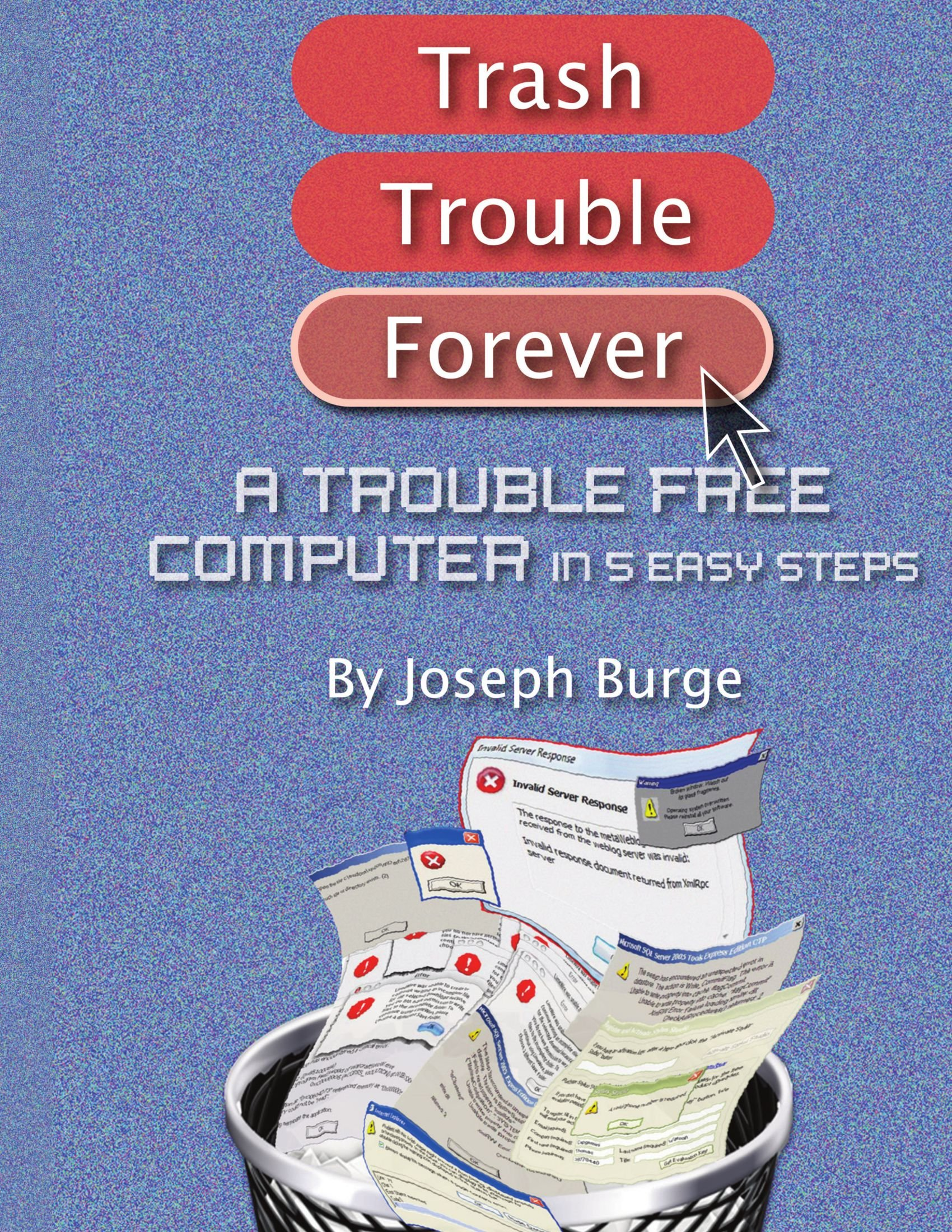Read Online A Trouble Free Computer In 5 Easy Steps pdf