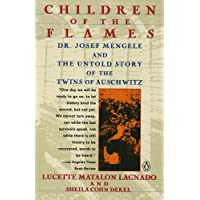 Children of the Flames: An Untold Story of the Twins of Auschwitz
