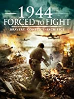 1944 : Forced to Fight