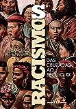 Racismos das Cruzadas ao Século XX