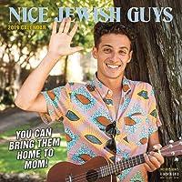 Nice Jewish Guys Wall Calendar 2019: You Can Take Them Home to Mom!
