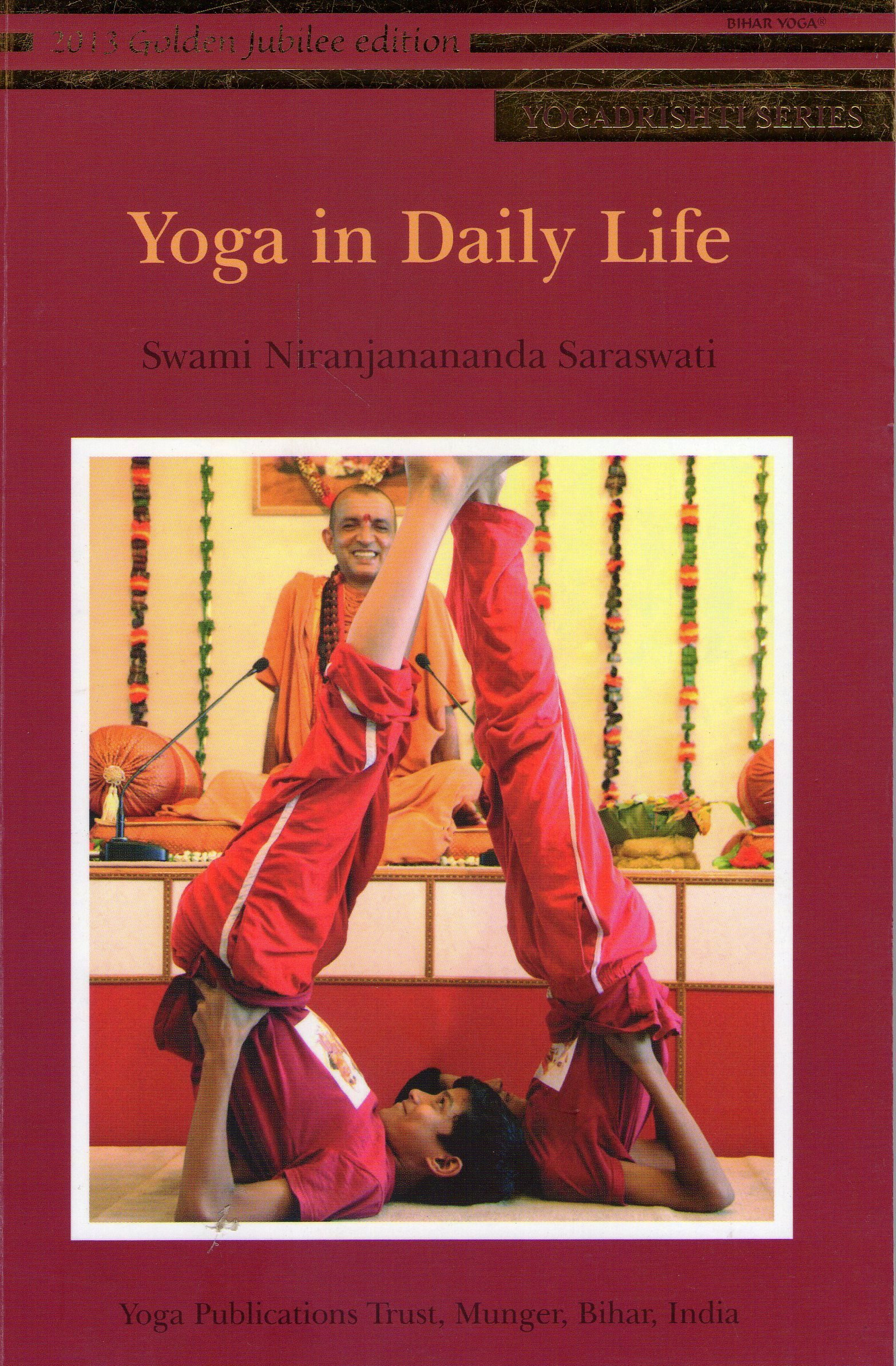 Yoga In Daily Life Swami Niranjanananda Saraswati 9789381620236 Amazon Com Books