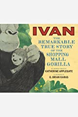 Ivan: The Remarkable True Story of the Shopping Mall Gorilla Kindle Edition