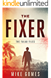 The Fixer: Anti Hero Action Thriller (The Falau Files Book 1)