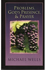Problems, God's Presence and Prayer: Experience the Joy of a Successful Christian Life Paperback