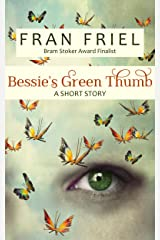 Bessie's Green Thumb: A Short Story (Fran Friel's Dark Tales Book 4) Kindle Edition