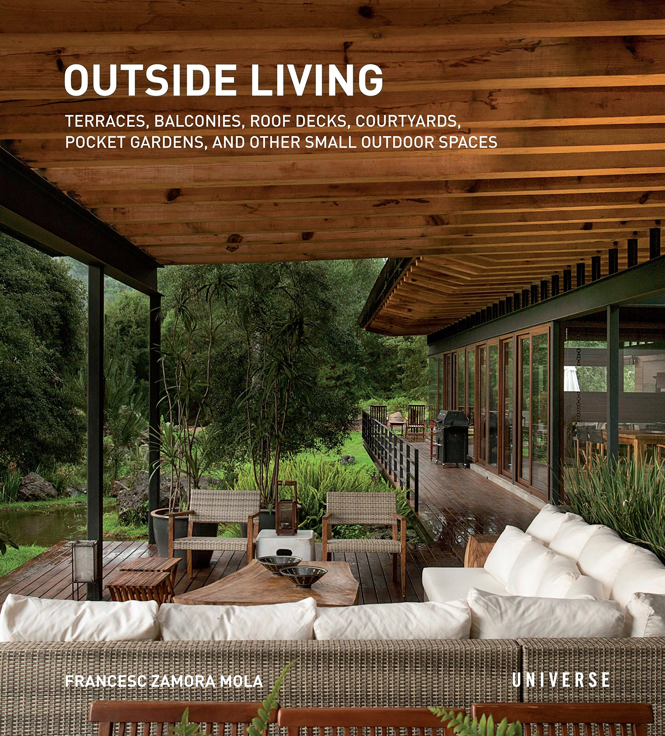 Outside Living: Terraces, Balconies, Roof Decks, Courtyards, Pocket Gardens, and Other Small Outdoor Spaces: Amazon.es: Zamora Mola, Francesc: Libros en idiomas extranjeros