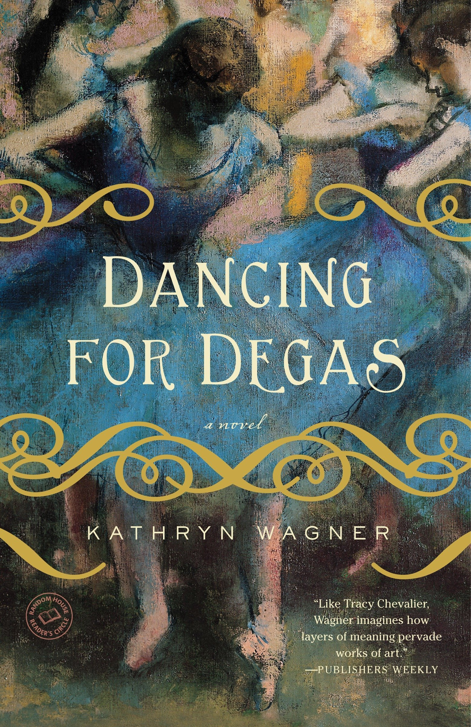 Amazon.com: Dancing for Degas: A Novel (9780385343862): Kathryn Wagner:  Books