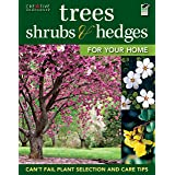 Trees, Shrubs & Hedges for Your Home: Secrets for Selection and Care (Creative Homeowner) Over 1,000 Plant Descriptions and 5