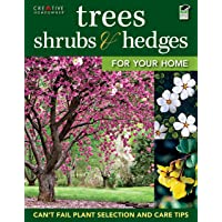 Trees, Shrubs & Hedges for Your Home: Secrets for Selection and Care (Creative Homeowner...