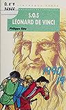 Les conquérants de l'impossible : S.O.S. Léonard de Vinci