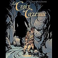 La Croix de Cazenac - tome 6 - Ni Dieux, Ni Bêtes (French Edition)