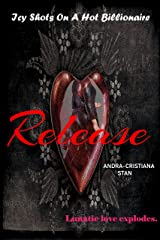 Release (Icy Shots on a Hot Billionaire Book 2) Kindle Edition