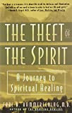 Theft of the Spirit: A Journey to Spiritual Healing