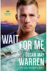 Wait for Me (Montana Rescue Book #6) Kindle Edition