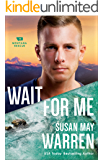 Wait for Me (Montana Rescue Book #6)