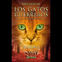 Aurora (Los Gatos Guerreros   La Nueva Profecía 3): .