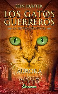 Aurora: Los gatos guerreros - La nueva profecía III (Spanish Edition)