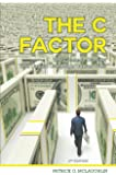 The C Factor: The Common Cure for Your Capital Campaign Conundrums by Patrick G. McLaughlin (2007) Paperback