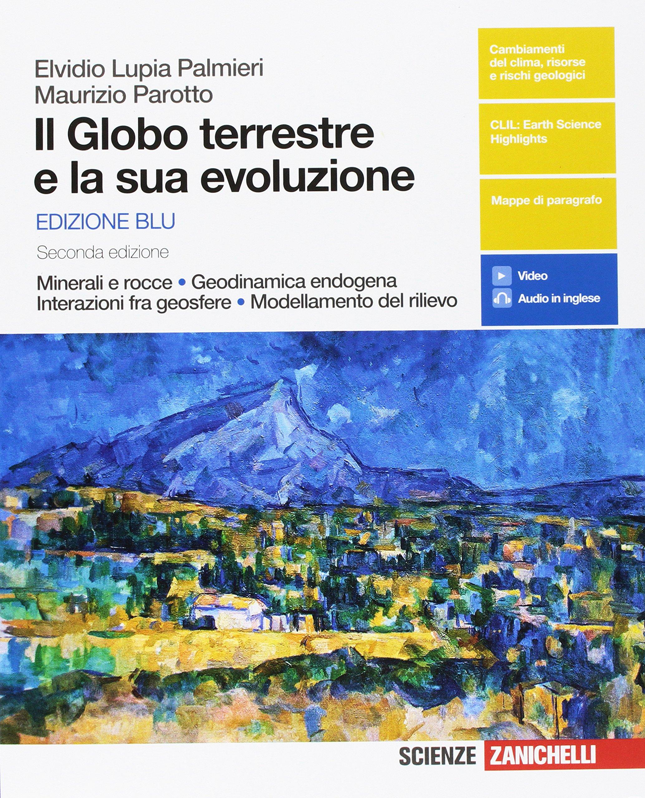il globo terrestre e la sua evoluzione  : Il globo terrestre e la sua evoluzione. Minerali e rocce ...