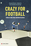 Crazy for football: Storia di una sfida davvero pazzesca